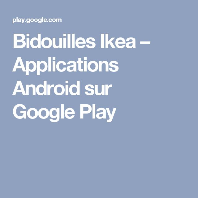 Bidouilles Ikea – Applications Android sur Google Play