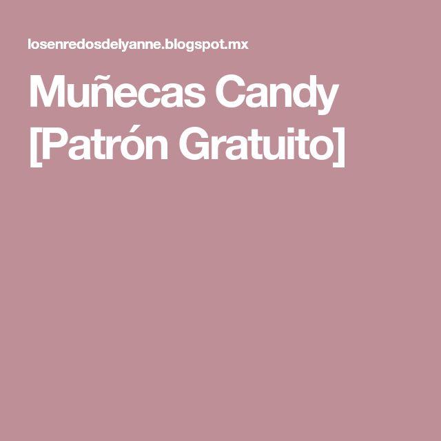 Muñecas Candy [Patrón Gratuito]