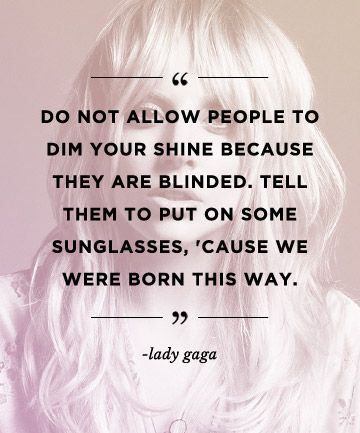 Quotes to build confidence: REPIN these words from Lady Gaga to inspire others!