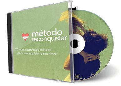 Como Reconquistar um Amor Perdido Hoje Mesmo – Método Reconquistar - Método Reconquistar