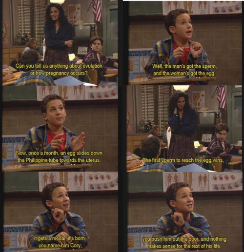 Don't ever let me have kids. I'll just make them watch all 7 seasons of Boy Meets World.