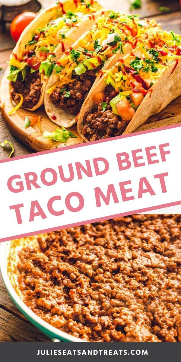Taco Meat Flavorful Beef Ground Beef Recipes Easy Homemade Tacos