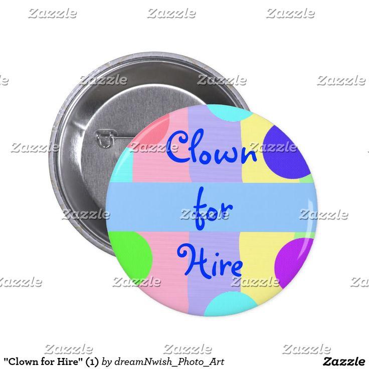 """Clown for Hire"" (1) Pinback Button #clown #clownforhire #clowncareer #jobasaclown #clownpin #clownbutton #dreamnwishphotoart"