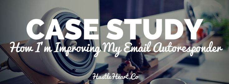 How I'm Improving my Email Autoresponder - Hustle & Heart