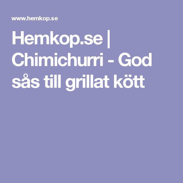 Hemkop.se |  Chimichurri - God sås till grillat kött