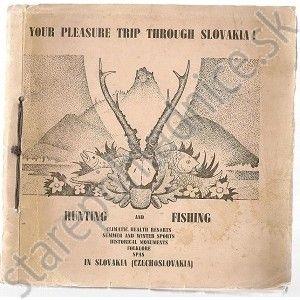 Your pleasure trip through Slovakia! Hunting and fishing in Slovakia (Czechoslovakia), Stephan Nedecký, Čachtice