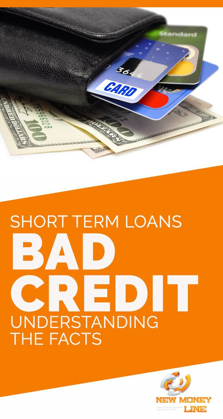 Short Term Loans Bad Credit Understanding The Facts Loans For