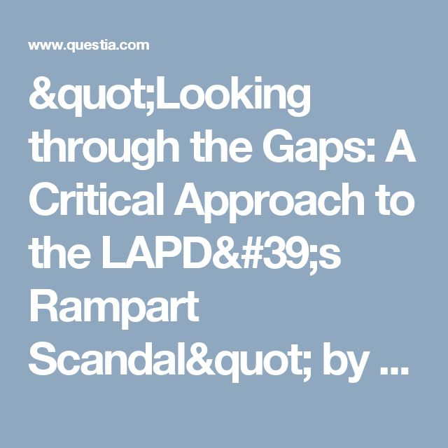 """Looking through the Gaps: A Critical Approach to the LAPD's Rampart Scandal"" by Kaplan, Paul J. - Social Justice, Vol. 36, Issue 1, Spring 2009 