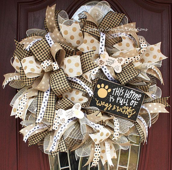 Our new little puppy, Mugsy, was my inspiration for this wreath, and our home is now definitely filled with plenty of wags and wiggles!! This wreath was done in beautiful tones of black, brown, gold, tan, cream and white. It has a cute sign which reads This Home is Full of Wags