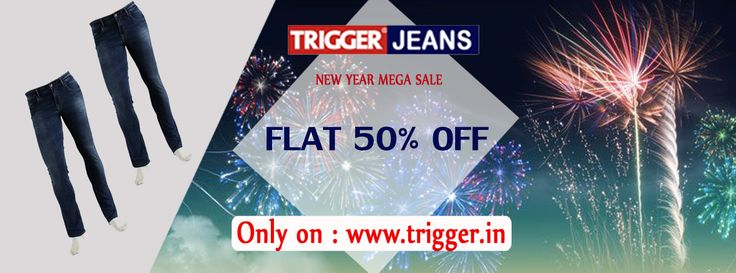 Branded trigger jeans present New year special...  FLAT 50% OFF*