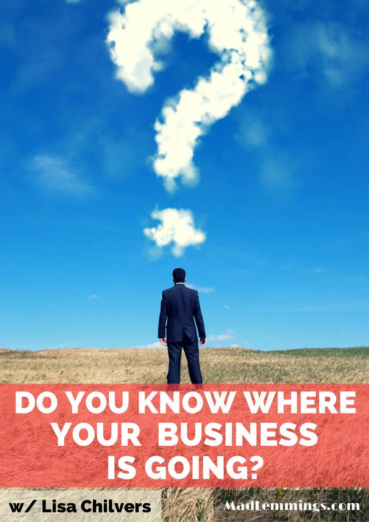 Do You Know Where Your Business is Going?http://madlemmings.com/2014/06/18/know-where-business-going/ #smallbiz #smallbusiness