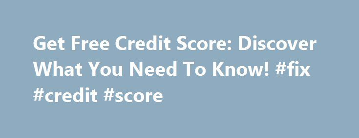 Get Free Credit Score: Discover What You Need To Know! #fix #credit #score http://credits.remmont.com/get-free-credit-score-discover-what-you-need-to-know-fix-credit-score/  #how to get a free credit score online # get free credit score Get free credit score Most companies maintain the best web sites that explain their programs available. get free credit score you have the responsibility to meet your…  Read moreThe post Get Free Credit Score: Discover What You Need To Know! #fix #credit…