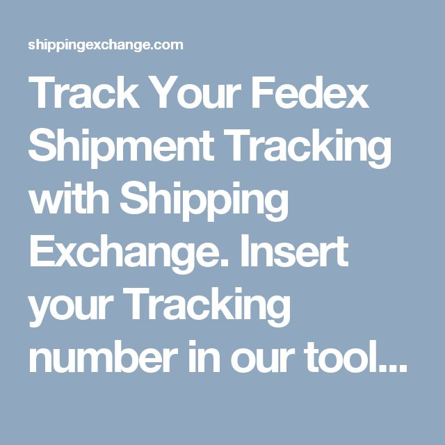 Track Your Fedex Shipment Tracking with Shipping Exchange. Insert your Tracking number in our tool and get live status of your parcel.