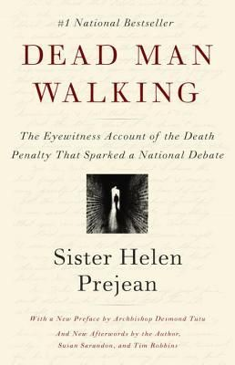 Dead Man Walking: The Eyewitness Account of the Death Penalty That Sparked a National Debate by Sr. Helen Prejean