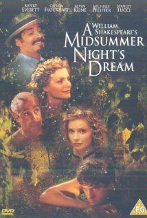 A Midsummer Night's Dream - def my fave film adaptation and fave shakespeare play of all - hands down