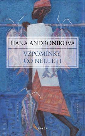 Hana Androníková - Vzpomínky, co neuletí