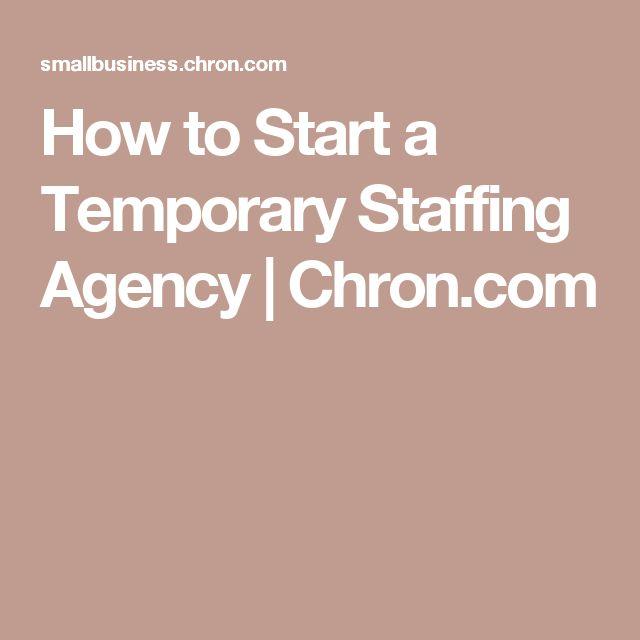 How to Start a Temporary Staffing Agency | Chron.com