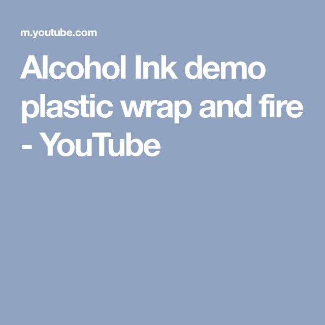 Alcohol Ink demo plastic wrap and fire - YouTube