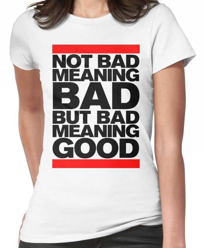 Bad Meaning Good Women's T-Shirt