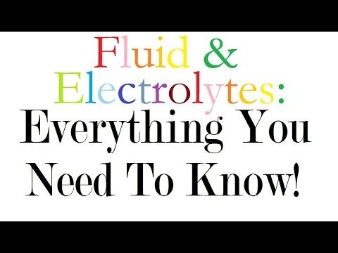 Fluid and Electrolytes: Everything You Need to Know!                                                                                                                                                                                 More