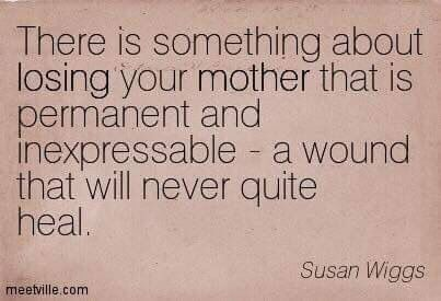 I'm so lucky to have my mother. I know so many that don't. Life comes at you fast. Savor every moment.                                                                                                                                                     More