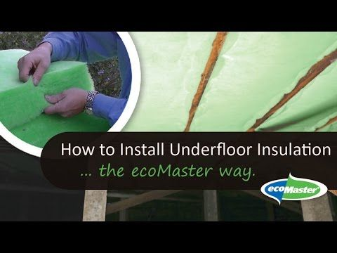 Underfloor Insulation: How to Install Underfloor Insulation the ecoMaster Way - ecoMaster