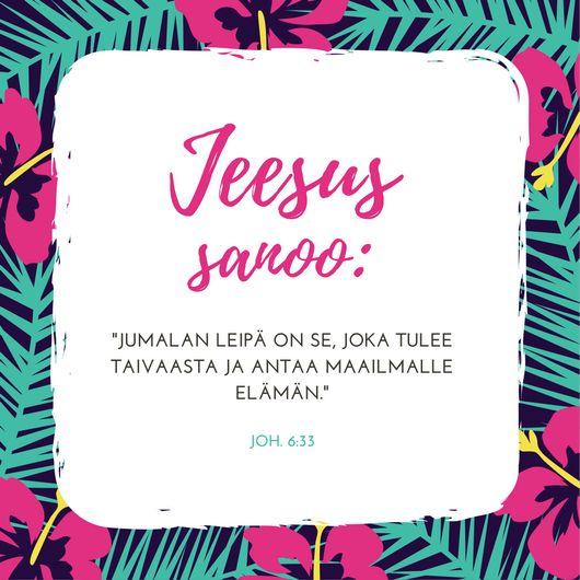 Päivän Sana: Jumalan leipä on se Joh. 6:33