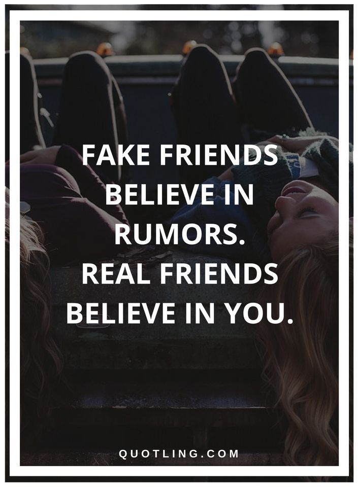 Image of: Images Friendship Quotes Fake Friends Believe In Rumors Real Friends Believe In You Pinterest Friendship Quotes Fake Friends Believe In Rumors Real Friends