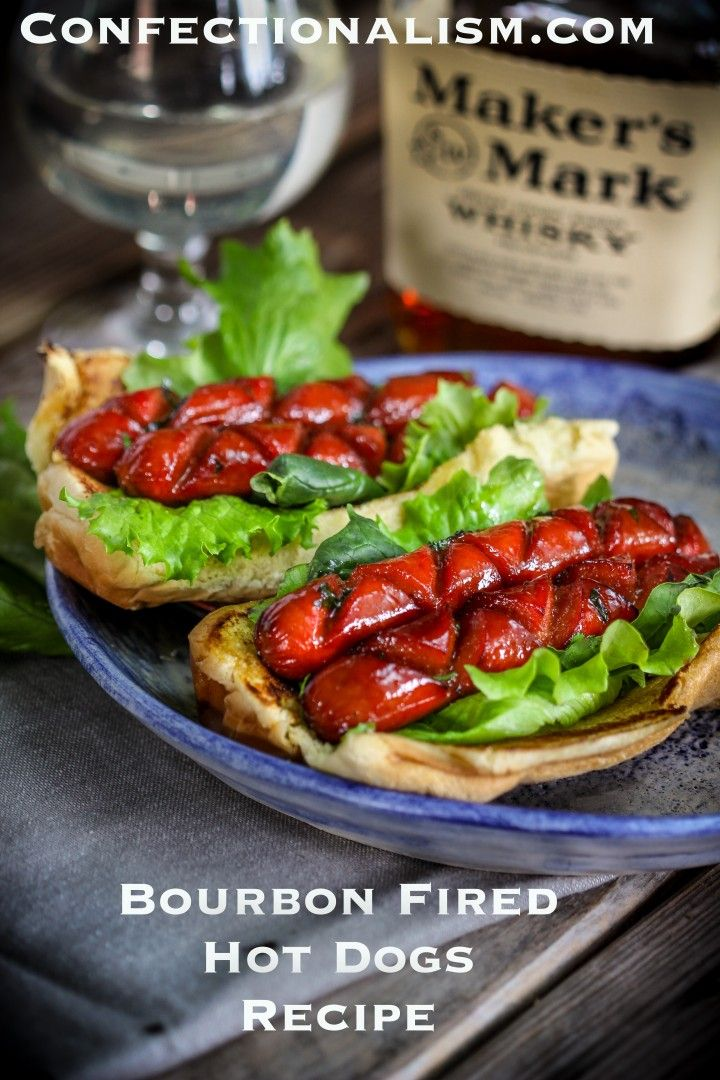 Bourbon Fired Hot Dogs Recipe, taking hot dogs to the next level with makers mark and flame.