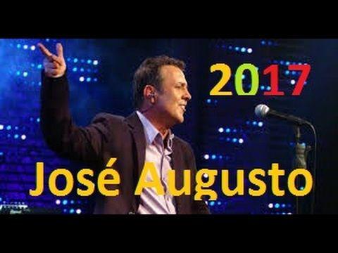 AS MELHORES MUSICAS DE José Augusto AS MAIS OUVIDAS DE - 2017