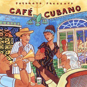 Cafe Cubano ~ Putumayo Presents, http://www.amazon.com/dp/B0016GLZQ0/ref=cm_sw_r_pi_dp_zWOWrb0KZSJJ7