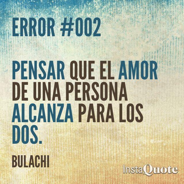 Error #002 pensar que el amor de una persona alcanza para los dos.