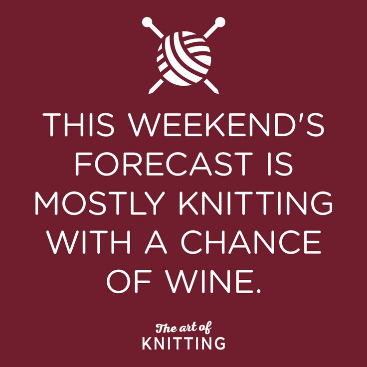 How big a chance is there? The perfect weekend! #knit #knitting #quote