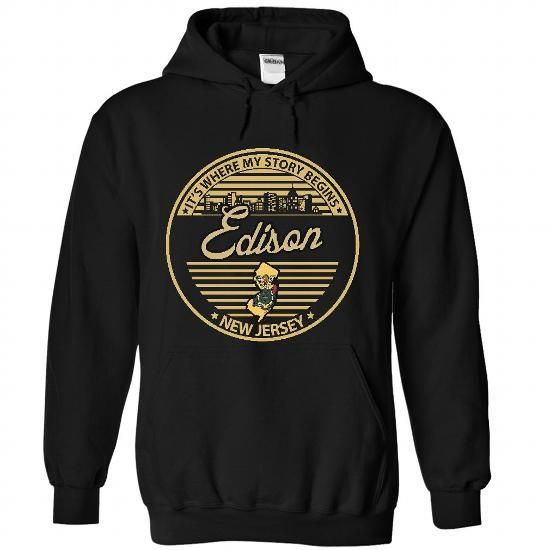 Edison - New Jersey Its Where My Story Begins 2403 - #day gift #bestfriend gift. LOWEST PRICE => https://www.sunfrog.com/States/Edison--New-Jersey-It-Black-32395562-Hoodie.html?68278