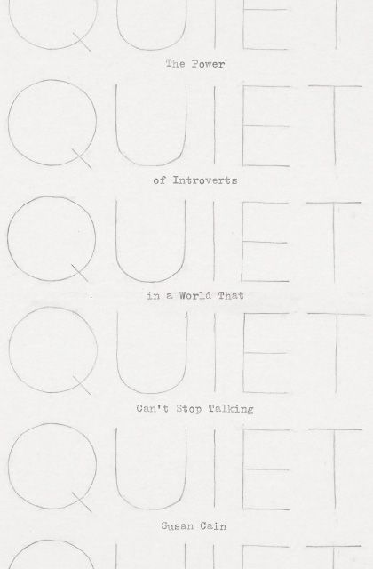 'Quiet: The Power of Introverts In a World That Can't Stop Talking' by Susan Cain. Cover designed by Jenny Volvovski.