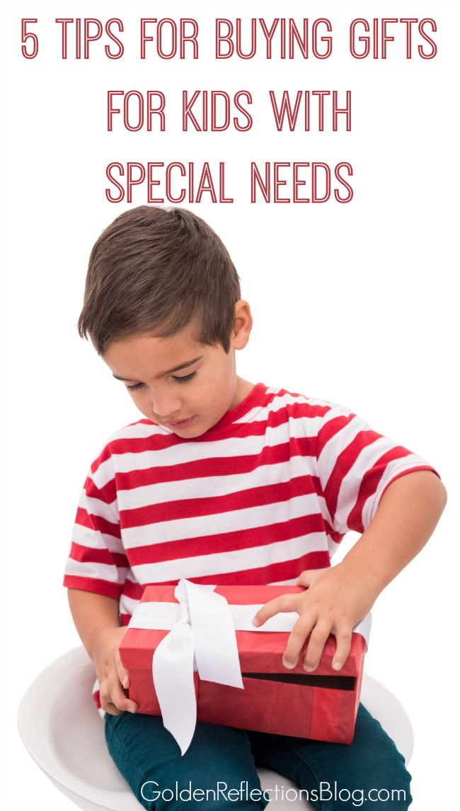 Do you have or know a child with special needs who isn't able to tell you what they want? Here are 5 Tips for buying gifts for children with special needs. www.GoldenReflectionsBlog.com