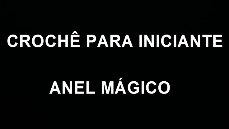 Anel Mágico - Crochê para iniciante #LuizadeLugh