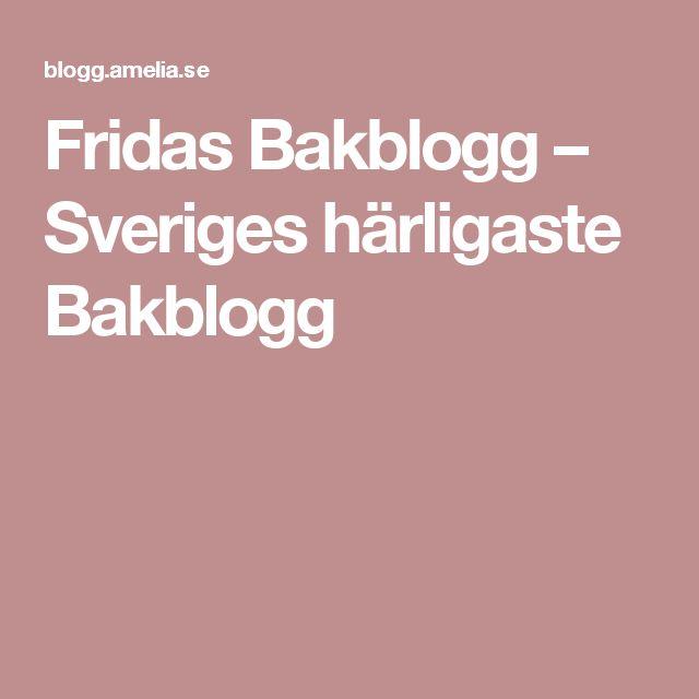 Fridas Bakblogg – Sveriges härligaste Bakblogg
