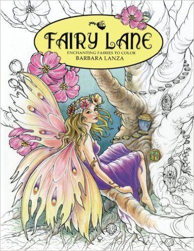 Amazon.com: Fairy Lane: Enchanting Fairies to Color (Fairy Lane Books) (Volume 1) (9780692671016): Barbara Lanza: Books