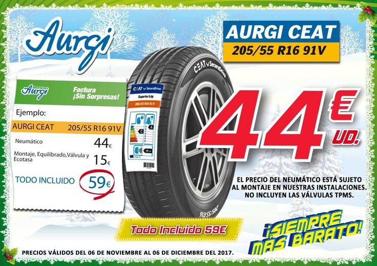 Oferta Aurgi NEUMÁTICOS 205/55 R16 91V AURGI CEAT campaña Navidad 2017 (1ª Oleada)- Oferta válida hasta el 06 de diciembre del 2017. Más información en www.aurgi.com
