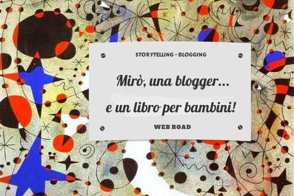 Mirò, una blogger...e un libro per bambini!