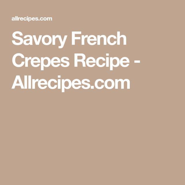 Savory French Crepes Recipe - Allrecipes.com