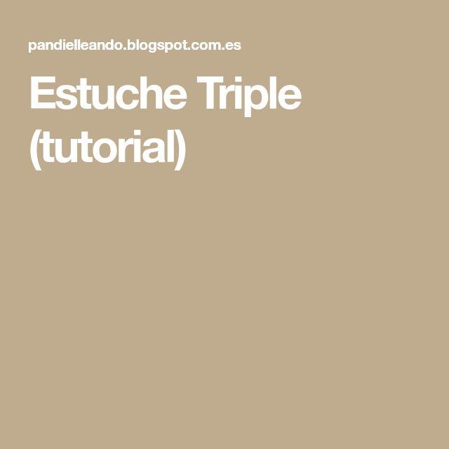 Estuche Triple (tutorial)