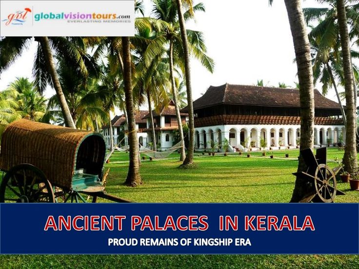 ANCIENT PALACES, HERITAGE SITES IN KERALA by Global Vision Tours via slideshare