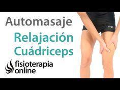 Auto-masaje para el descargar y relajar el músculo cuádriceps | Fisioterapia Online