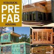 Ecological prefab housing / [editor, concept and project director Josep Maria Minguet]. + info: http://www.monsa.com/pw/arquitectura-interiorismo/arq-arquitectura-tecnica/ecological-prefab-housing/