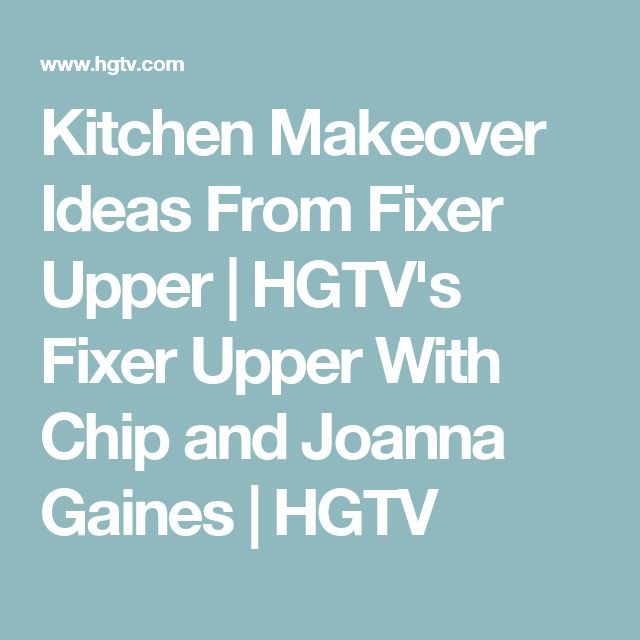 Kitchen Makeover Ideas From Fixer Upper   HGTV's Fixer Upper With Chip and Joanna Gaines   HGTV