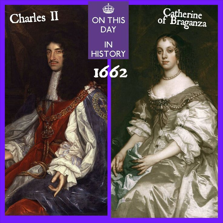 ON THIS DAY IN HISTORY . . 1662 -  May 21st . Marriage of King Charles II and Catherine of Braganza . . Since 1640, Portugal had been fighting a war against Spain to restore its independence after a dynastic union of sixty years between the crowns of Spain & Portugal. . Portugal had been helped by France, but in the Treaty of the Pyrenees in 1659 Portugal was abandoned by its French ally. . Negotiations with Portugal for Charles's marriage to Catherine of Braganza began during his father's…