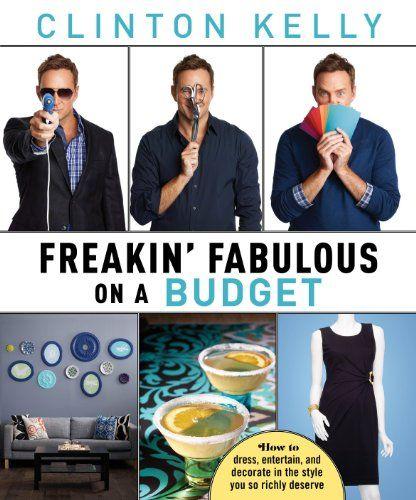 Freakin' Fabulous on a Budget by Clinton Kelly (October 2013)