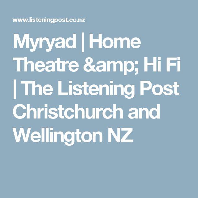 Myryad   Home Theatre & Hi Fi   The Listening Post Christchurch and Wellington NZ